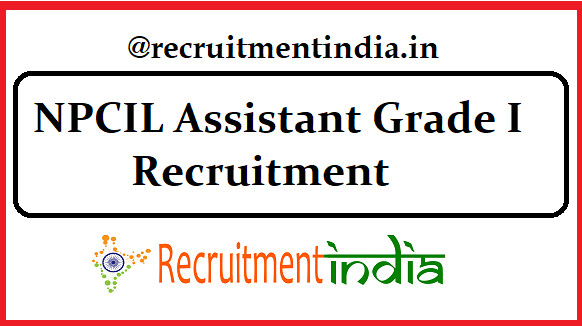 NPCIL Assistant Grade I Recruitment