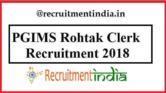 PGIMS Rohtak Clerk Recruitment