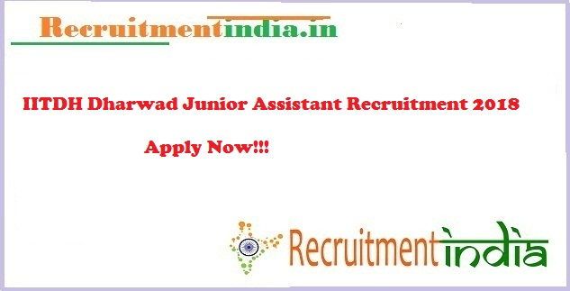 IIT Dharwad Junior Assistant Recruitment