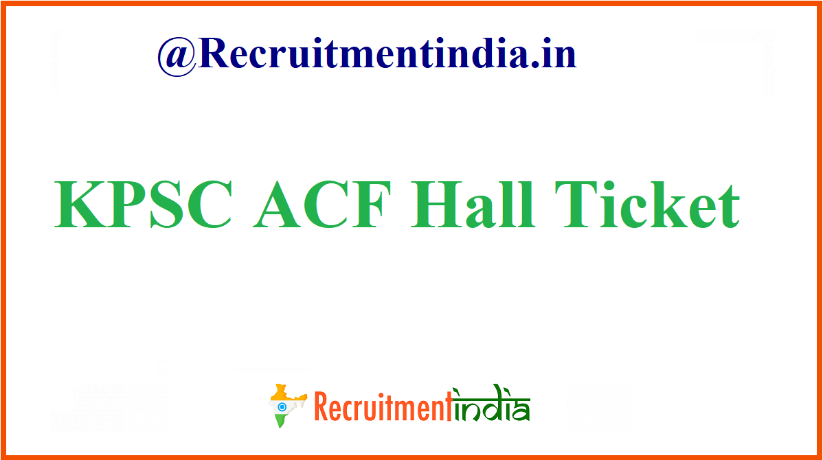 KPSC ACF Hall Ticket