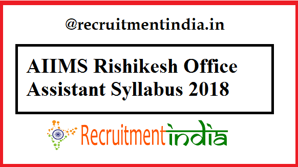 AIIMS Rishikesh Office Assistant Syllabus