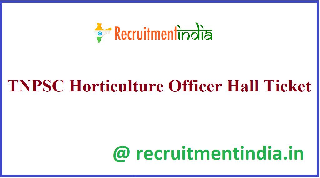 TNPSC Horticulture Officer Hall Ticket