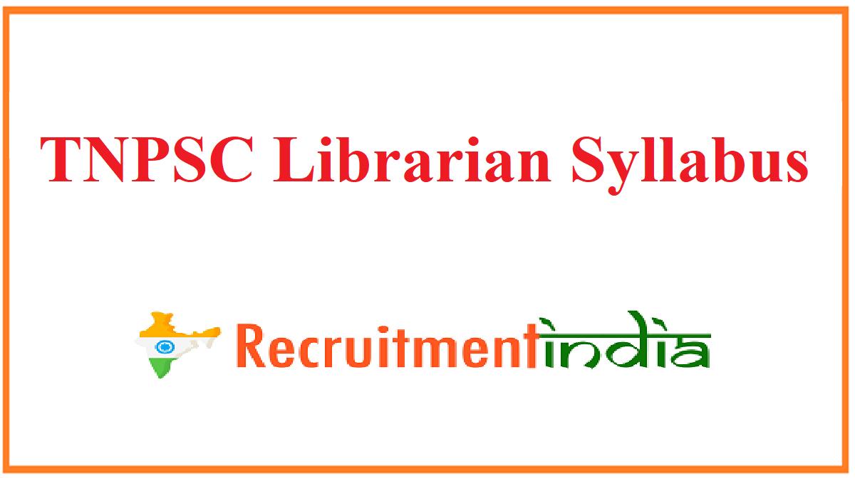TNPSC Librarian Syllabus