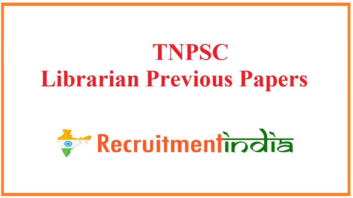 TNPSC Librarian Previous Papers