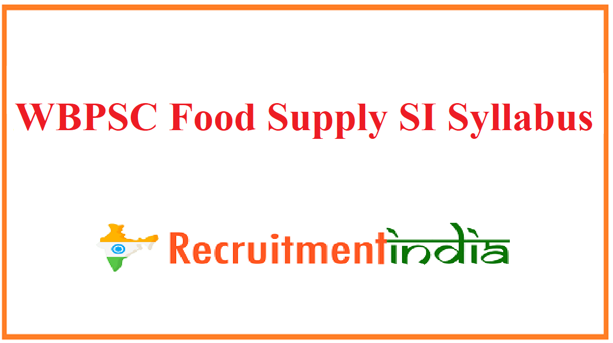 WBPSC Food Supply SI Syllabus