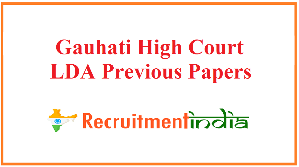 Gauhati High Court LDA Previous Papers