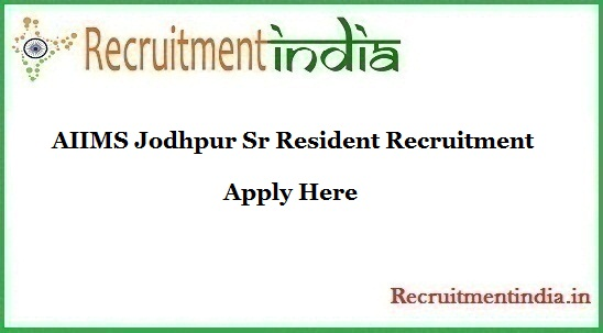 AIIMS Jodhpur Sr Resident Recruitment