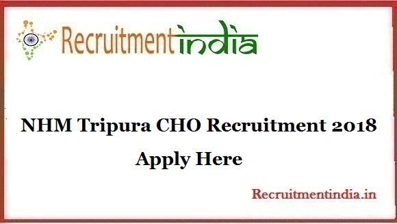 NHM Tripura CHO Recruitment