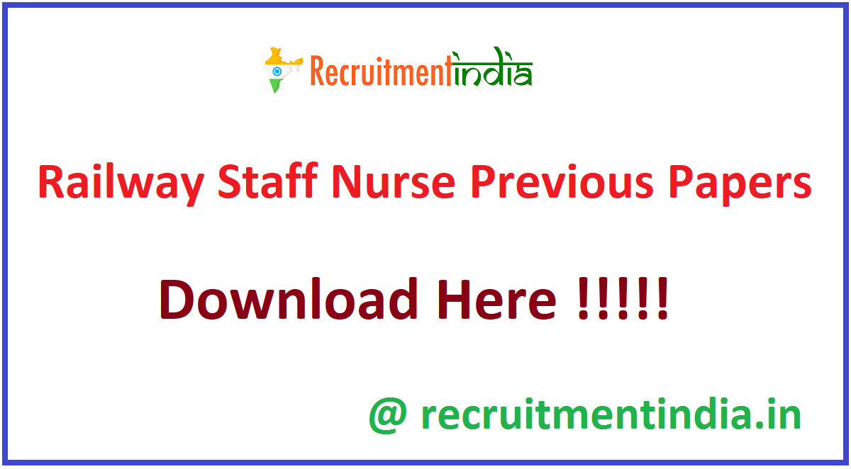 Railway Staff Nurse Previous Papers