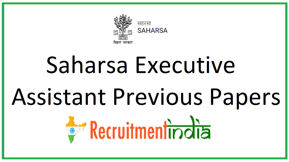 Saharsa Executive Assistant Previous Papers