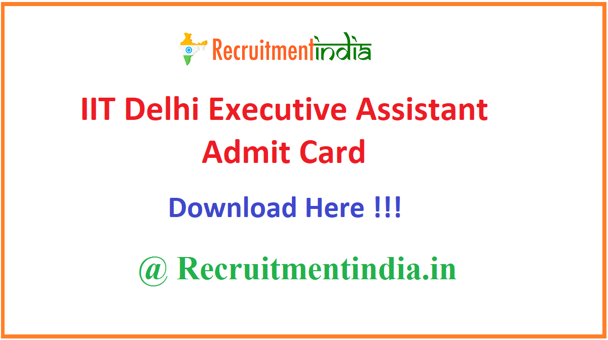 IIT Delhi Executive Assistant Admit Card