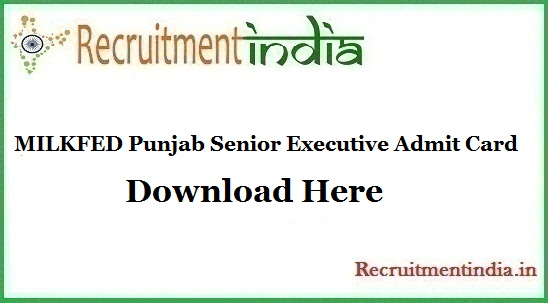 MILKFED Punjab Senior Executive Admit Card