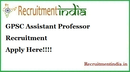 GPSC Assistant Professor Recruitment