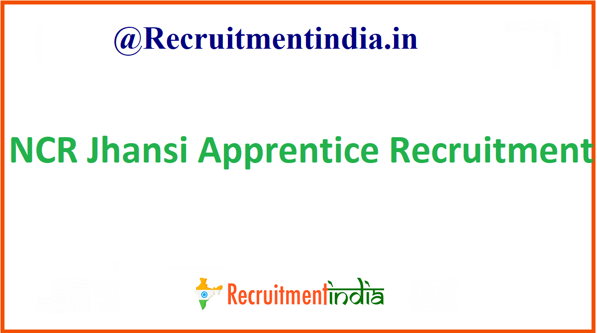 NCR Jhansi Apprentice Recruitment
