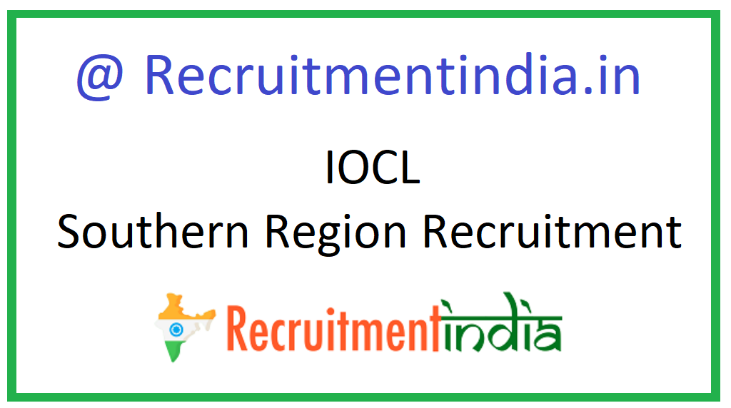 IOCL Southern Region Recruitment