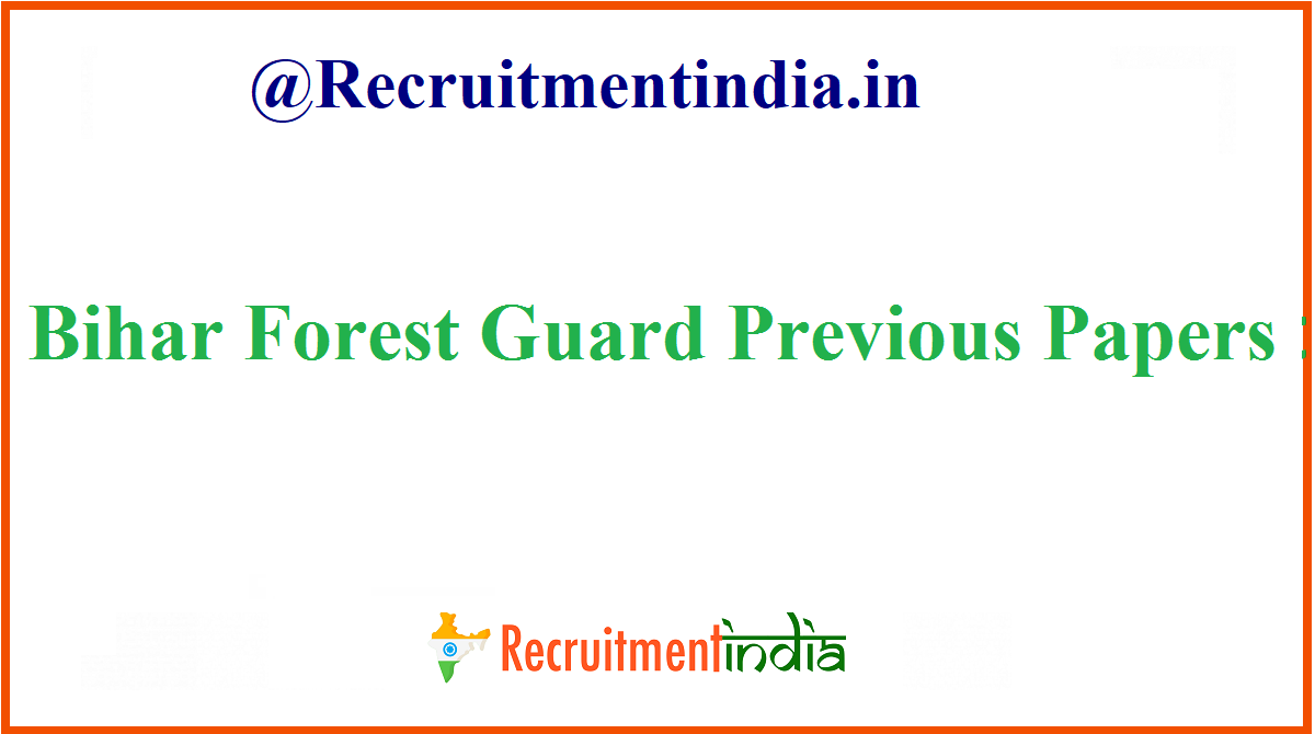 Bihar Forest Guard Previous Papers
