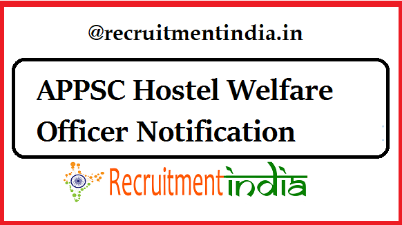 APPSC Hostel Welfare Officer Notification