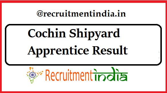 cochin shipyard apprentice result 2019 | apprentice merit list, dv date