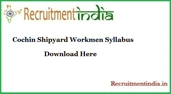 Cochin Shipyard Workmen Syllabus