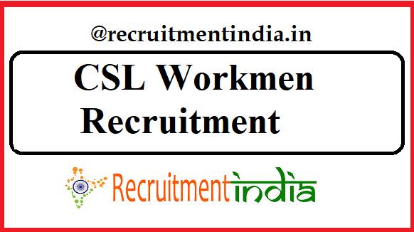 CSL Workmen Recruitment
