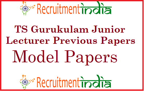 TS Gurukulam Junior Lecturer Previous Papers