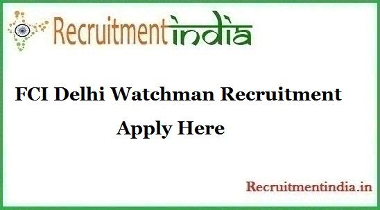 FCI Delhi Watchman Recruitment