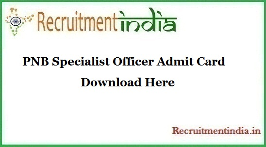 PNB Specialist Officer Admit Card
