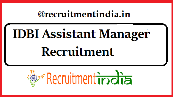 IDBI Assistant Manager Recruitment