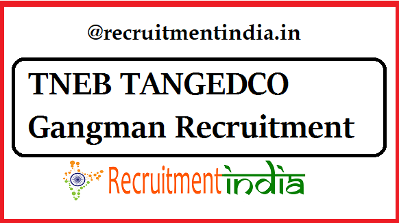 TNEB TANGEDCO Gangman Recruitment