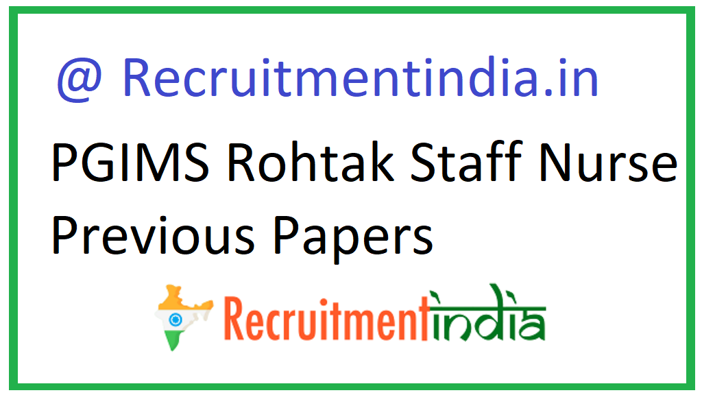 PGIMS Rohtak Staff Nurse Previous Papers