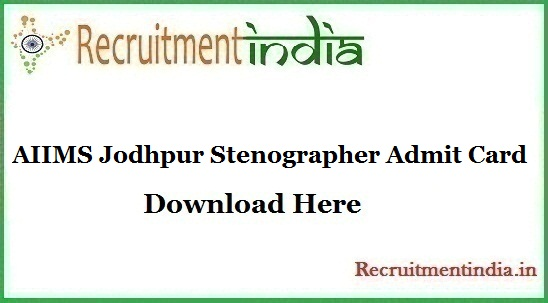 AIIMS Jodhpur Stenographer Admit Card
