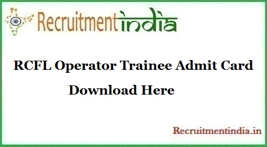 RCFL Operator Trainee Admit Card