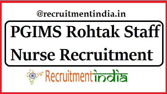 PGIMS Rohtak Staff Nurse Recruitment