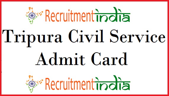 Tripura Civil Service Admit Card