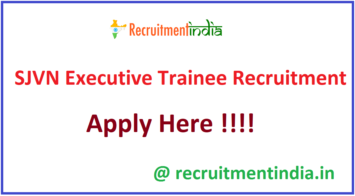 SJVN Executive Trainee Recruitment