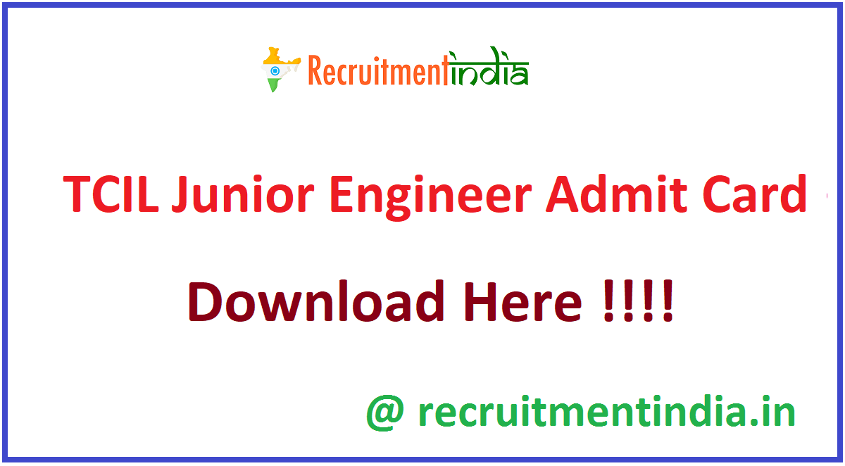 TCIL Junior Engineer Admit Card