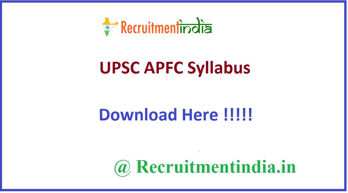 UPSC APFC Syllabus