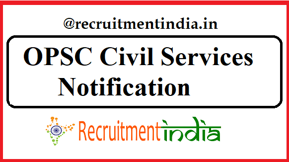OPSC Civil Services Notification