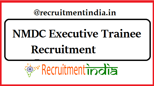 NMDC Executive Trainee Recruitment