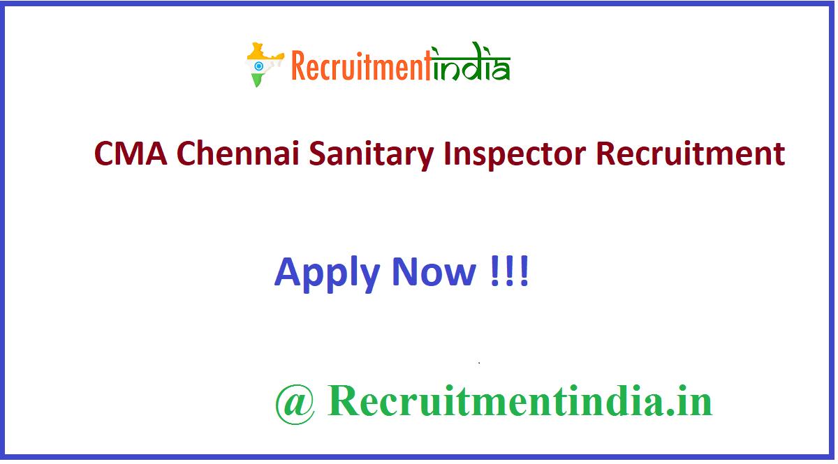 CMA Chennai Sanitary Inspector Recruitment