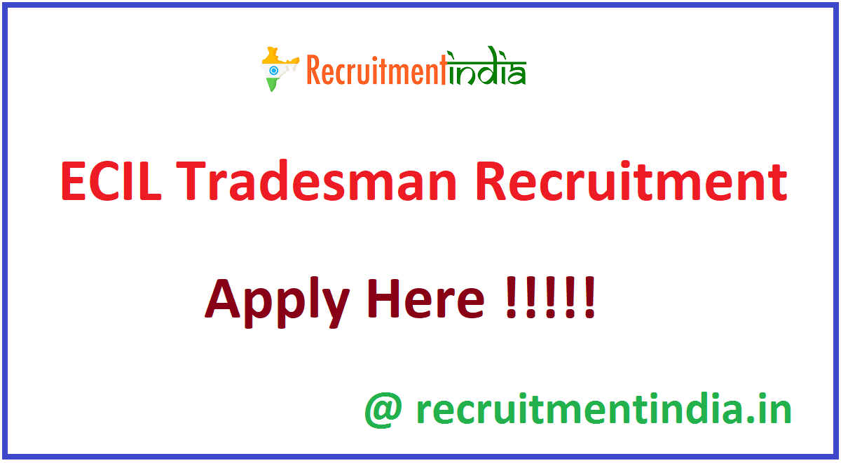 ECIL Tradesman Recruitment