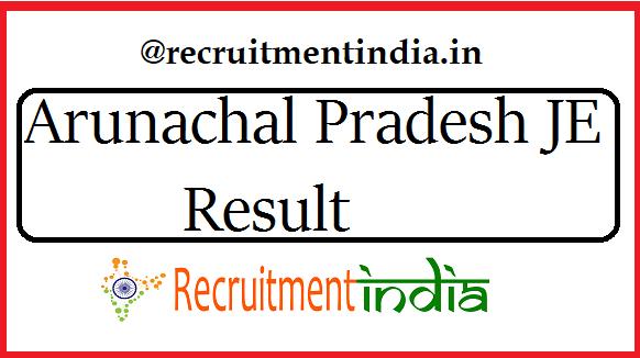 Arunachal Pradesh JE Result