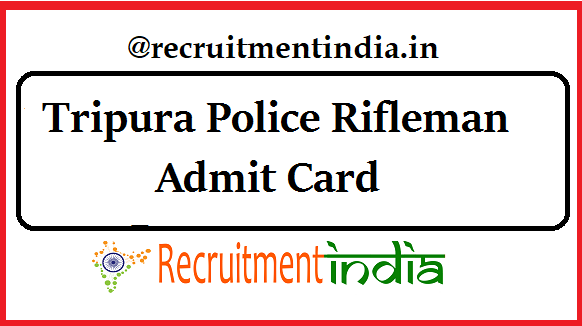 Tripura Police Rifleman Admit Card