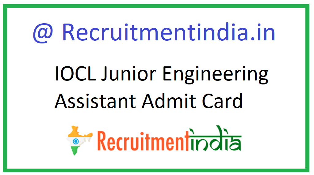 IOCL Junior Engineering Assistant Admit Card
