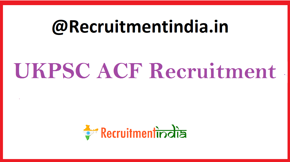UKPSC ACF Recruitment