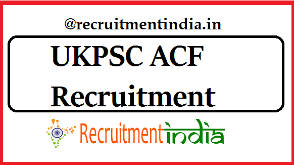 UKPSC ACF Recruitment
