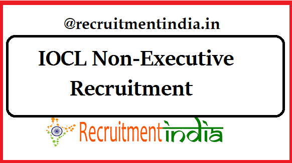 IOCL Non-Executive Recruitment