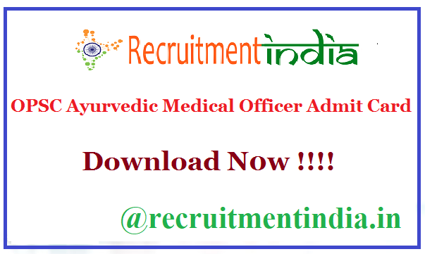 OPSC Ayurvedic Medical Officer Admit Card