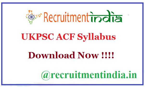 UKPSC ACF Syllabus