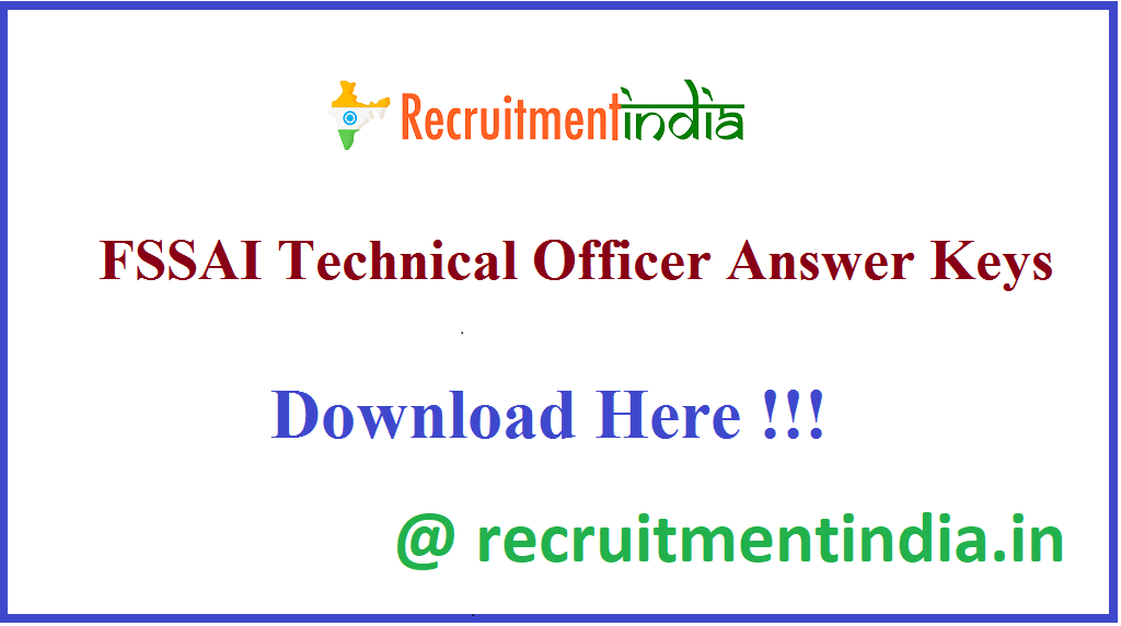 FSSAI Technical Officer Answer Keys